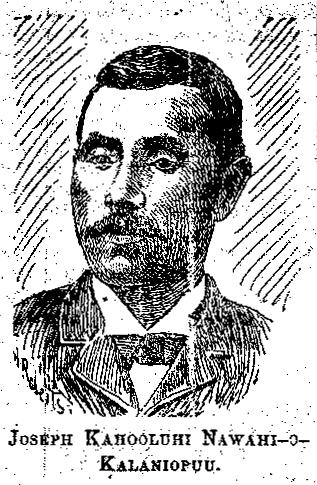 Joseph Kahooluhi Nawahi-o-Kalaniopuu.